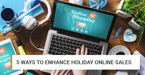 Enhance Holiday Ecommerce Sales