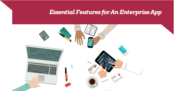 Essential Features for Enterprise Apps