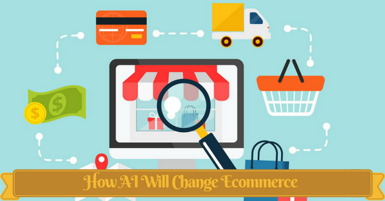 How AI Will Change eCommerce