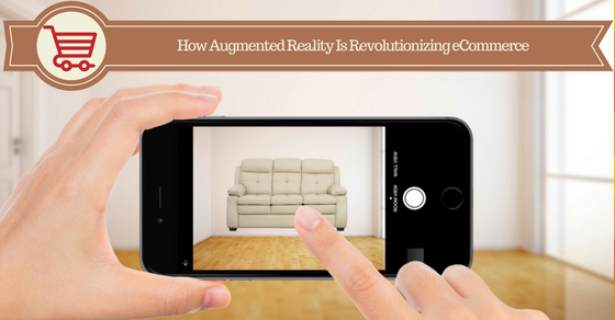 How AR is Revolutionizing eCommerce