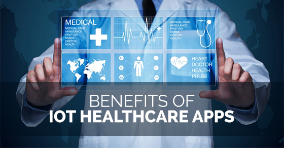 Benefits of IOT Health Care Apps