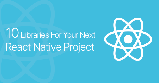 Libraries For React Native