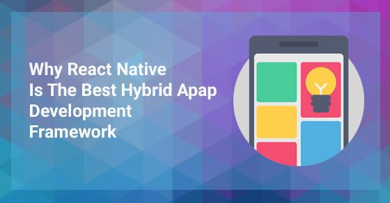 React Native for Hybrid App Development Framework