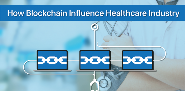 Influence of Blockchain on Healthcare Industry