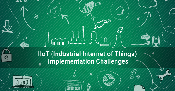 IIoT Implementation Challenges