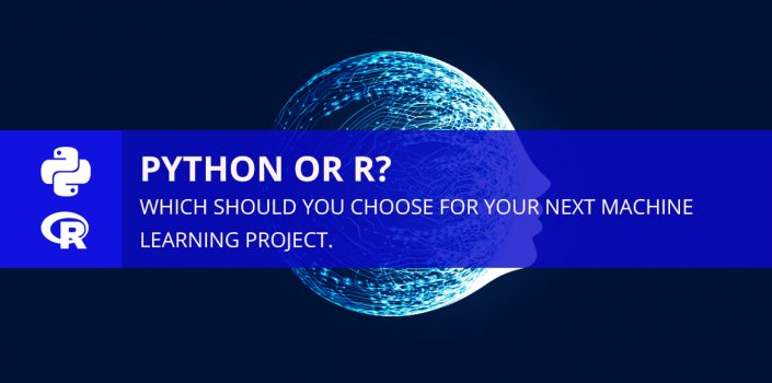 Python Or R Which Should You Choose For Your Next Machine Learning Project Oneteam Us Llc