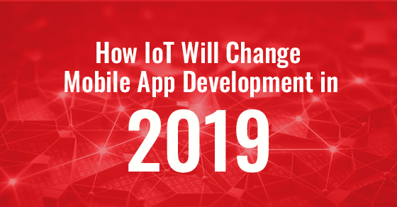 How IoT Will Change Mobile App Development