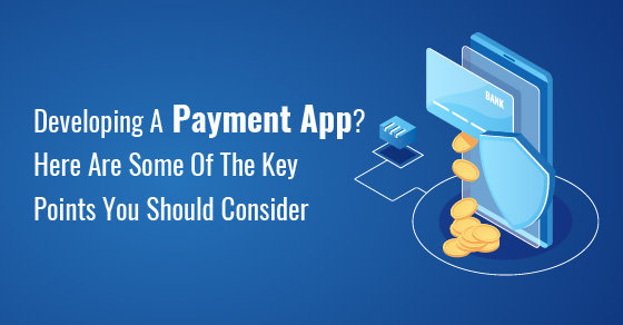 Points You Should Consider While Developing A Payment App