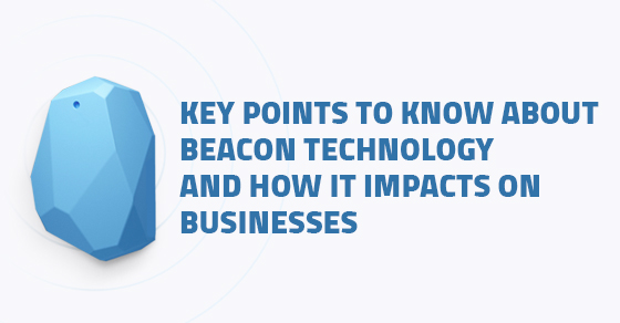 How Beacon Technology Impacts On Businesses